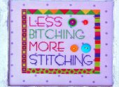 Less Bitching More Stitching with Embellishment Pack