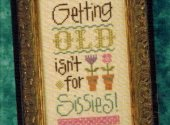 Lizzie Kate Getting Old Isn't for Sissies Cross Stitch Pattern