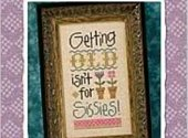 Lizzie Kate Growing Old Isn't for Sissies Cross Stitch Pattern